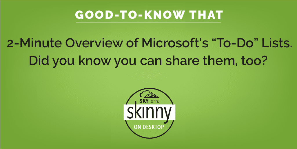 SkyTerra Skinny's Need to Know That Graphic: Microsoft To Do Lists Overview