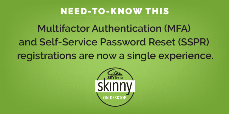 SkyTerra Skinny's Need to Know This Graphic for MFA and SSPR Notice