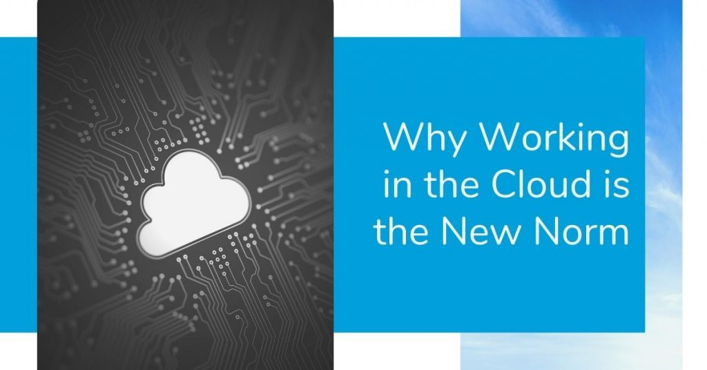 Working in the Cloud is the New Norm
