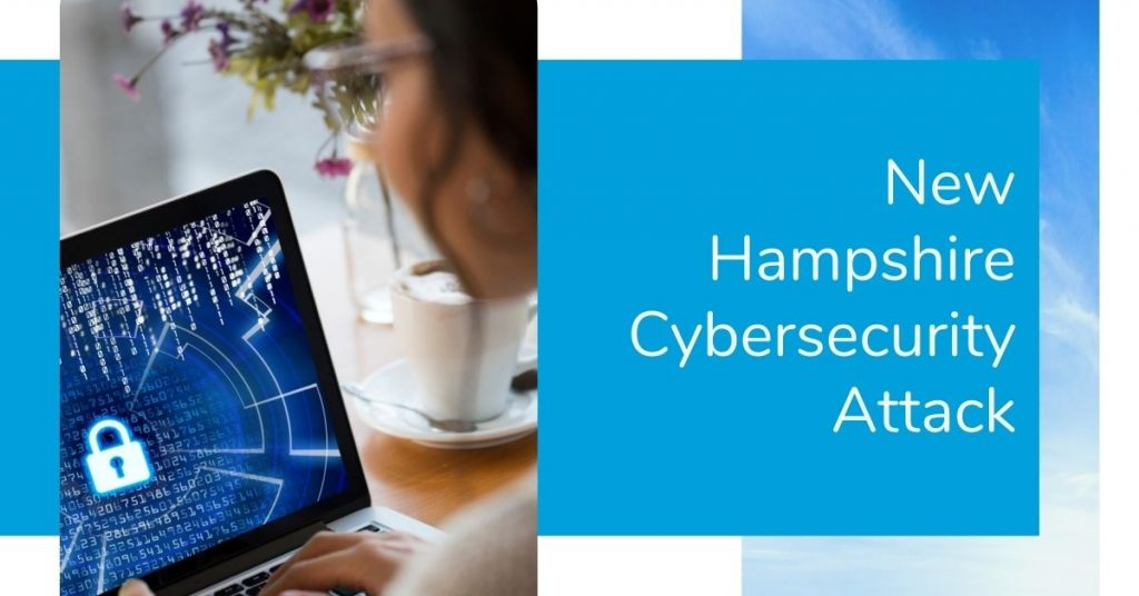 Cybersecurity attack in New Hampshire